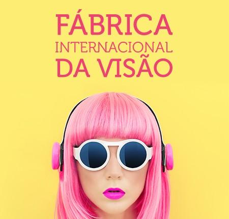 FIV – Fábrica Internacional da Visão